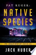 Pat Ruger  Native Species