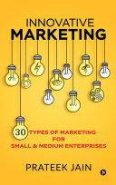 Innovative Marketing  30 types of Marketing for Small   Medium Enterprises