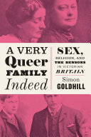 A Very Queer Family Indeed: Sex, Religion, and the Bensons ...