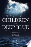 The Lost and Found Children of the Deep Blue