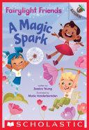 A Magic Spark: An Acorn Book (Fairylight Friends #1) Pdf/ePub eBook
