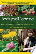 """Backyard Medicine: Harvest and Make Your Own Herbal Remedies"" by Julie Bruton-Seal, Matthew Seal"