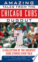 Amazing Tales from the Chicago Cubs Dugout Book PDF