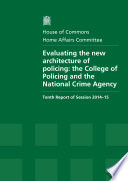 HC 800   Evaluating the new Architecture of Policing  The College of Policing and the National Crime Agency