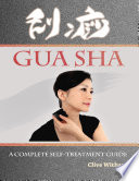 Gua Sha  A Complete Self treatment Guide