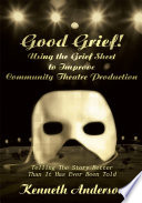 Good Grief! Using the Grief Sheet to Improve Community Theatre Production