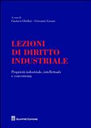 Lezioni di diritto industriale. Proprietà industriale, intellettuale e concorrenza