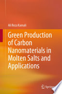 Green Production of Carbon Nanomaterials in Molten Salts and Applications Book