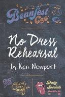 No Dress Rehearsal