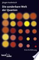 Die sonderbare Welt der Quanten
