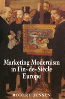 Marketing Modernism in Fin-de-siècle Europe