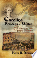 Caroline Princess Of Wales Other Forgotten People Of History