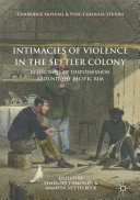 Intimacies of Violence in the Settler Colony