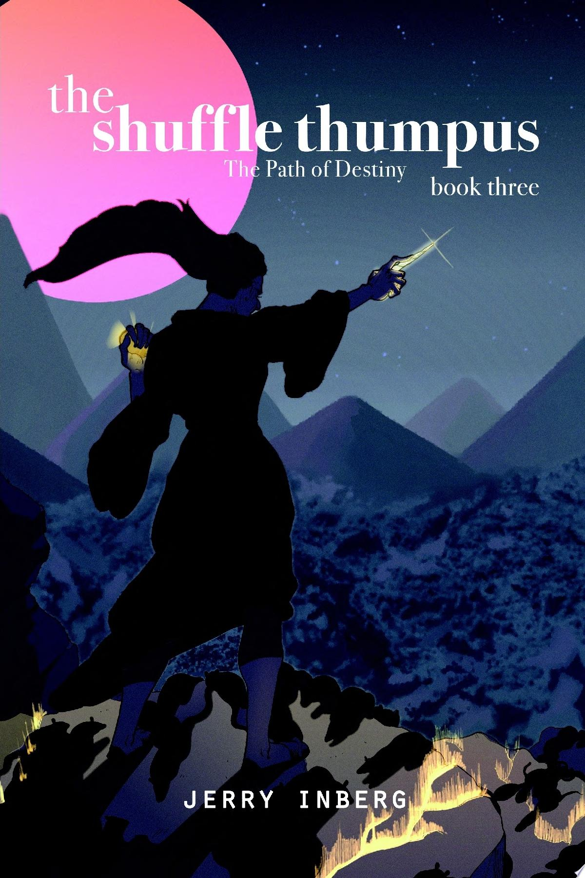 The Shuffle Thumpus Book Three  The Path of Destiny