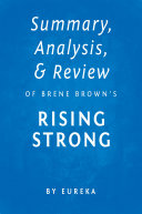 Summary  Analysis   Review of Brene Brown s Rising Strong by Eureka