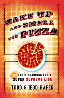 Wake Up and Smell the Pizza Book