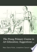 The Prang Primary Course In Art Education Suggestions For The Use Of Form Study Drawing And Color