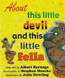 About This Little Devil and This Little Fella
