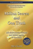 Million Secrets and One Truth