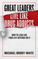 Pdf Great Leaders Live Like Drug Addicts Telecharger