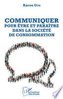Communiquer pour être et paraître dans la société de consommation