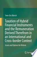 Taxation Of Hybrid Financial Instruments And The Remuneration Derived Therefrom In An International And Cross Border Context
