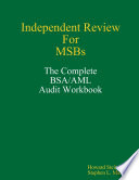 Independent Review For Msbs The Complete Bsa Aml Audit Workbook