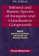 Infrared and Raman Spectra of Inorganic and Coordination Compounds, Applications in Coordination, Organometallic, and Bioinorganic Chemistry