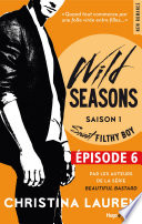 Wild Seasons Saison 1 Episode 6 Sweet filthy boy