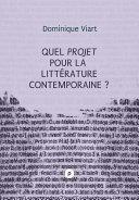 Quel projet pour la littérature contemporaine ?