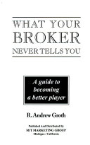What Your Broker Never Tells You
