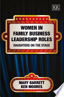 Women in Family Business Leadership Roles  : Daughters on the Stage