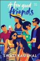 A Few Good Friends