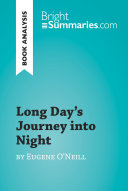 Long Day s Journey into Night by Eugene O Neill  Book Analysis