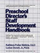 Preschool Director s Staff Development Handbook