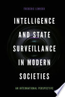 Intelligence and State Surveillance in Modern Societies Book