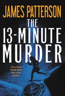 The 13 Minute Murder
