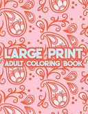 Large Print Adult Coloring Book Book