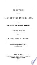 Treatise on the Law of Fire Insurance & Insurance on Inland Waters ...