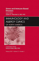 Stress and Immune Based Diseases  an Issue of Immunology and Allergy Clinics
