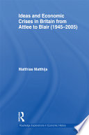 Ideas and Economic Crises in Britain from Attlee to Blair (1945-2005)
