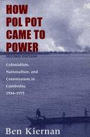 How Pol Pot Came to Power