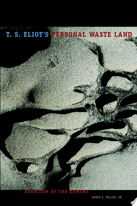 T  S  Eliot s Personal Waste Land