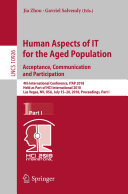 Human Aspects of IT for the Aged Population  Acceptance  Communication and Participation