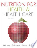 """Nutrition for Health and Health Care"" by Ellie Whitney, Linda Kelly DeBruyne, Kathryn Pinna, Sharon Rady Rolfes"