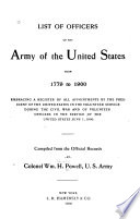 List of Officers of the Army of the United States from 1779 to 1900, Embracing a Register of All Appointments by the President of the United States in the Volunteer Service During the Civil War, and of Volunteer Officers in the Service of the United States