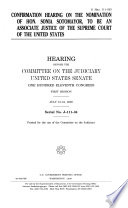 Confirmation Hearing on the Nomination of Hon  Sonia Sotomayor  to be an Associate Justice of the Supreme Court of the United States Book