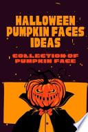 Halloween Pumpkin Faces Ideas