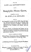 The Life and Adventures of Bampfylde Moore Carew  Commonly Called the King of the Beggars  Etc Book
