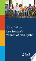 A Study Guide for Leo Tolstoy s  Death of Ivan Ilych